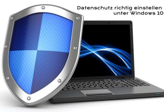 Windows 10 Datenschutz richtig einstellen